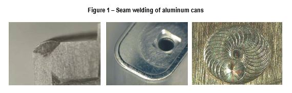 Figure 1- Seam welding of aluminum cans